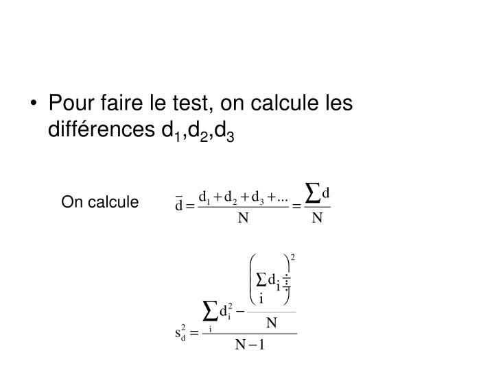 Pour faire le test, on calcule les différences d