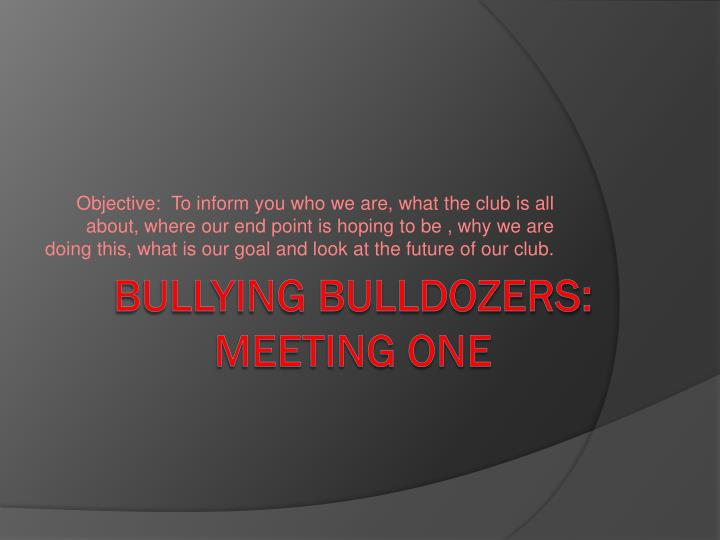 bullying bulldozers meeting one n.