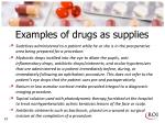 examples of drugs as supplies