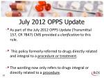 july 2012 opps update