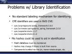 problems w library identification