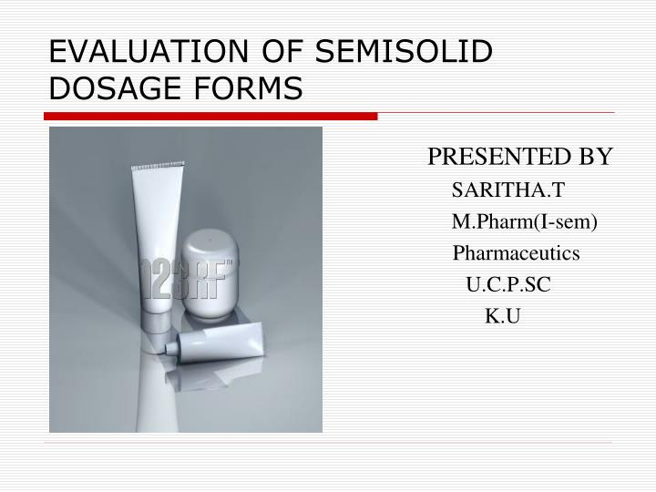 evaluation of semisolid dosage forms n.