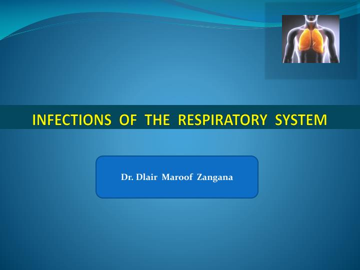 infections of the respiratory system n.