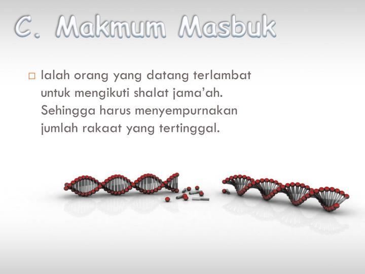 C. Makmum Masbuk