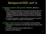 background eeg cont d