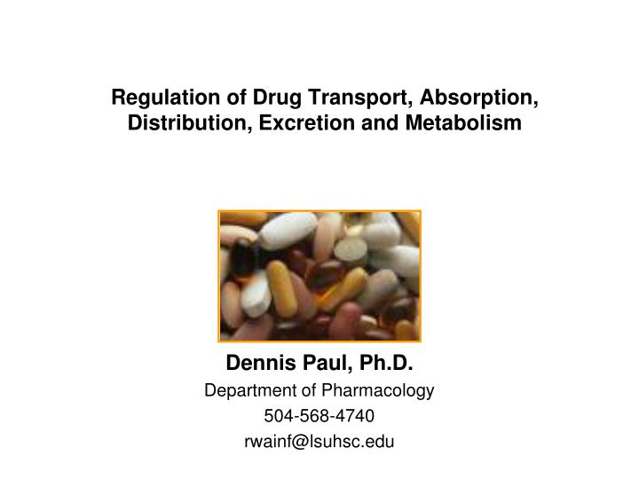 regulation of drug transport absorption distribution excretion and metabolism n.