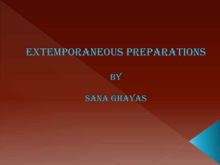 extemporaneous preparations by sana ghayas n.