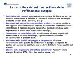le criticit esistenti sul settore della raffinazione europeo