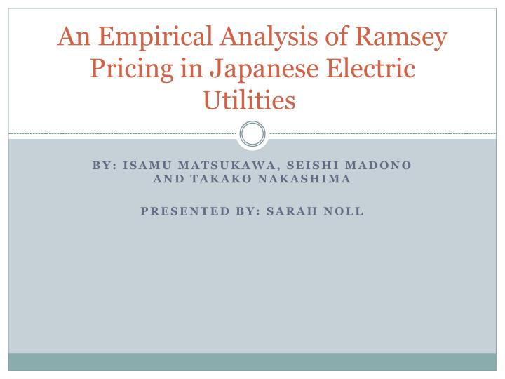 an empirical analysis of ramsey pricing in japanese electric utilities n.