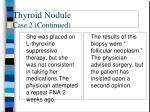thyroid nodule case 2 continued