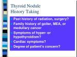 thyroid nodule history taking