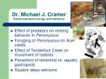 dr michael j cramer small mammal ecology and behavior