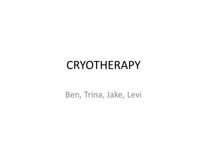 cryotherapy n.