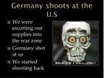germany shoots at the u s