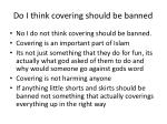 do i think covering should be banned