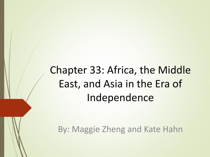 chapter 33 africa the middle east and asia in the era of independence n.