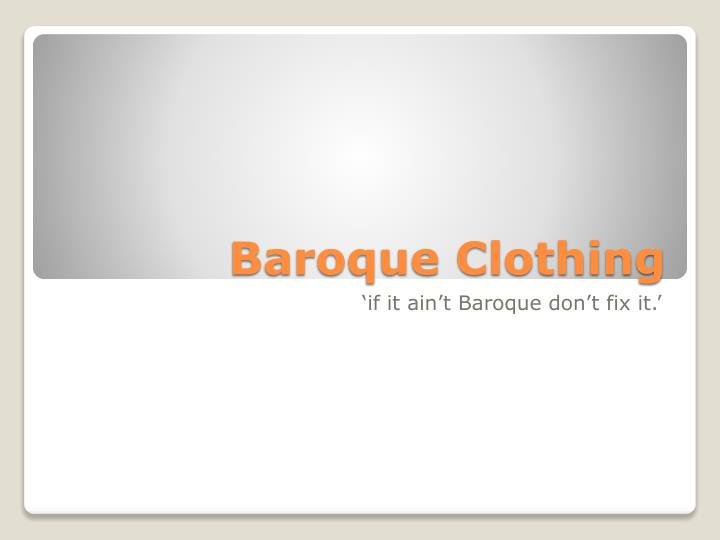 baroque clothing n.