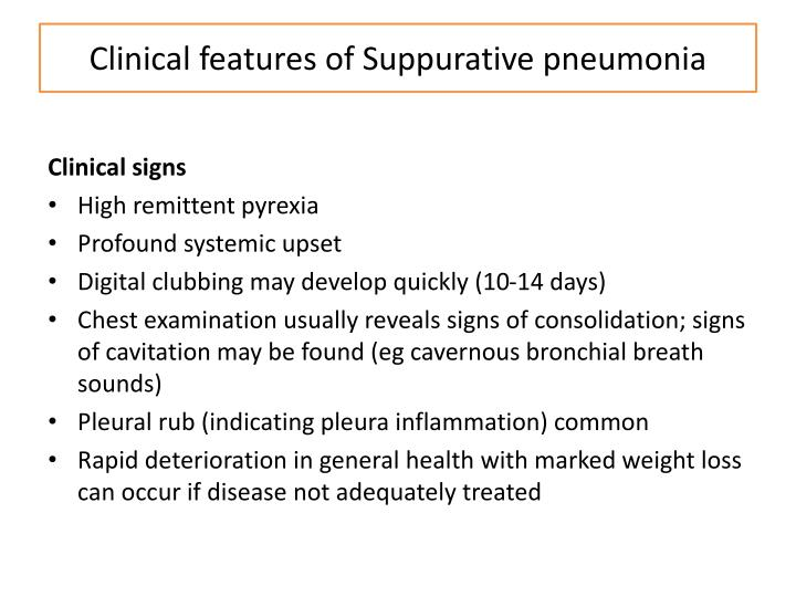 Clinical features of Suppurative pneumonia