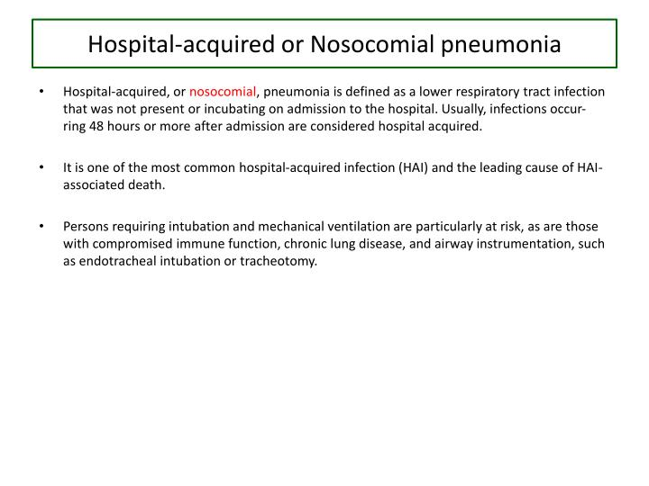 Hospital-acquired or Nosocomial pneumonia