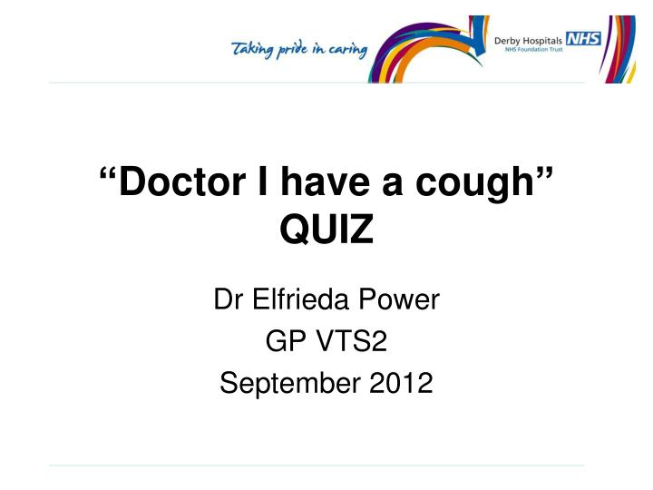 doctor i have a cough quiz n.