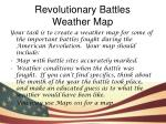 revolutionary battles weather map