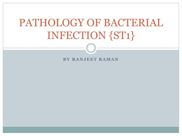 pathology of bacterial infection st1 n.