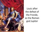 louis after the defeat of the fronde as the roman god jupiter