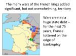 the many wars of the french kings added significant but not overwhelming territory1