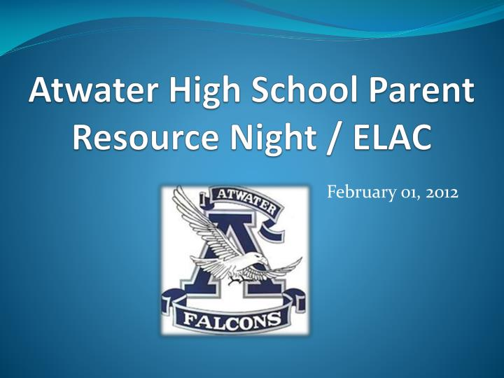 atwater high school parent resource night elac n.