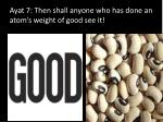 ayat 7 then shall anyone who has done an atom s weight of good see it