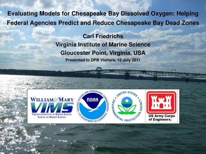 Evaluating models for chesapeake bay dissolved oxygen helping