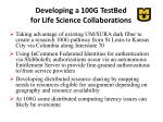 developing a 100g testbed for life science collaborations