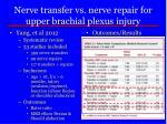 nerve transfer vs nerve repair for upper brachial plexus injury