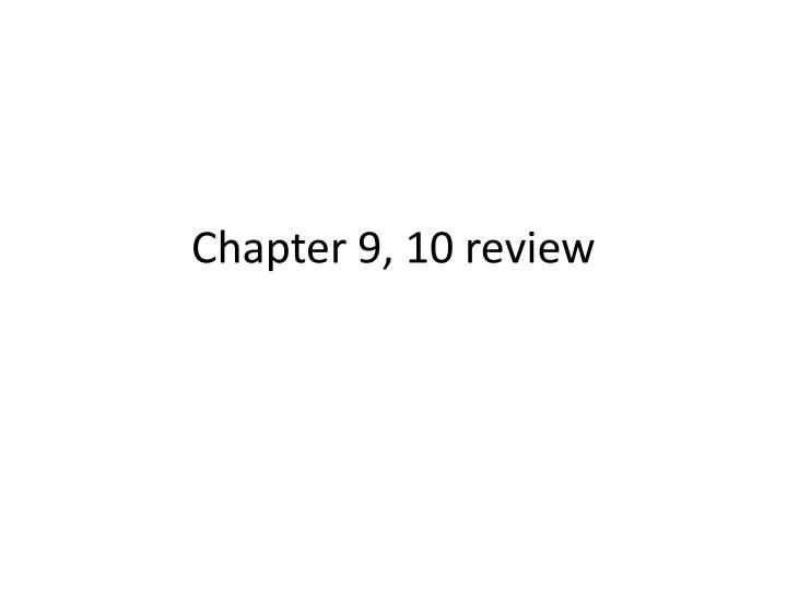 Chapter 9 10 review