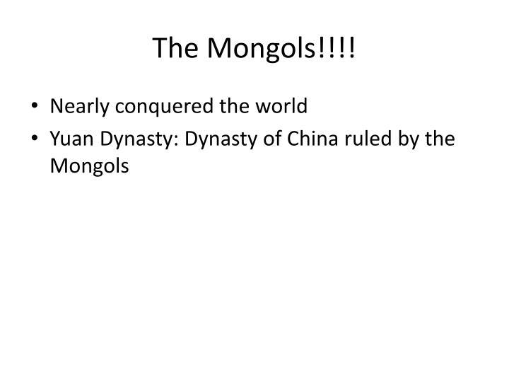 The Mongols!!!!
