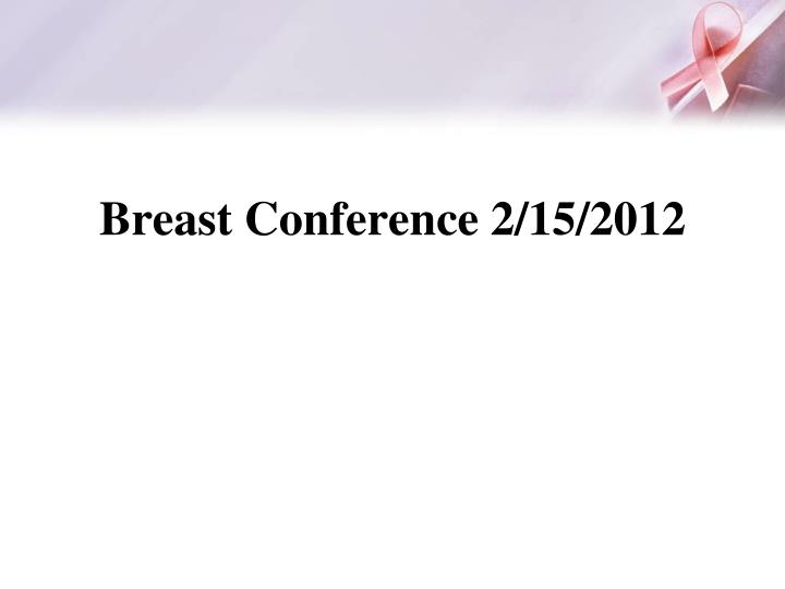 breast conference 2 15 2012 n.