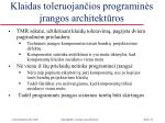 klaidas toleruojan ios programin s rangos architekt ros