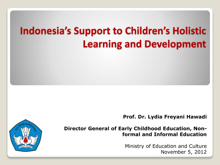 indonesia s support to children s holistic learning and development n.