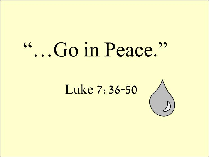 """…Go in Peace."""
