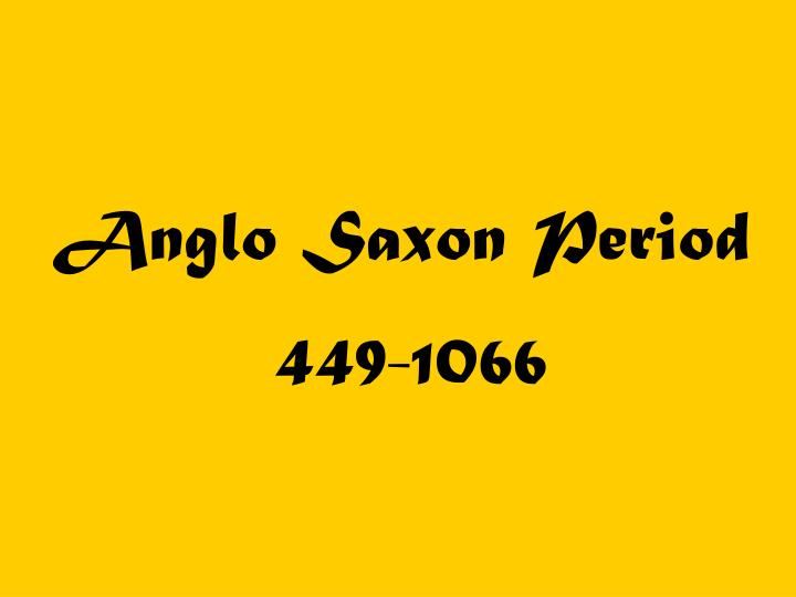 anglo saxon period n.