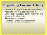 regulating enzyme activity