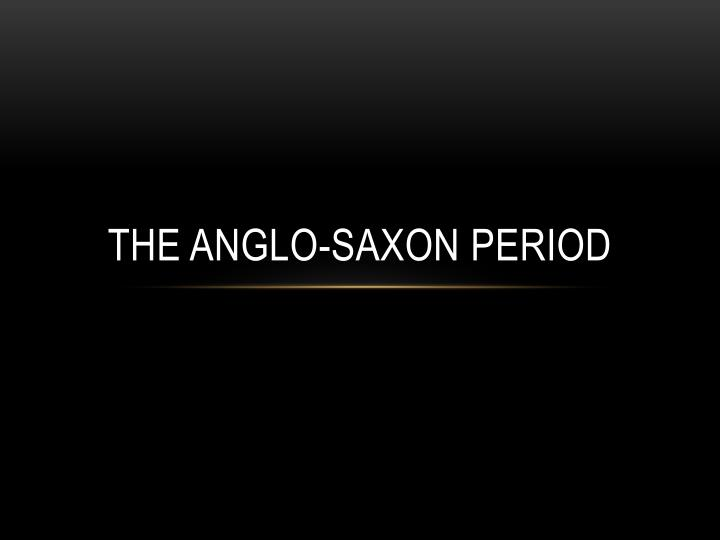 the anglo saxon period n.