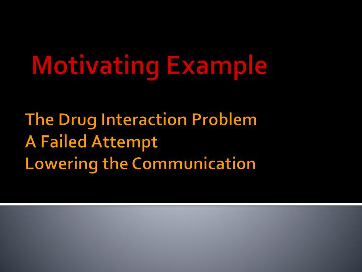 The drug interaction problem a failed attempt lowering the communication