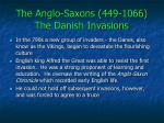 the anglo saxons 449 1066 the danish invasions2