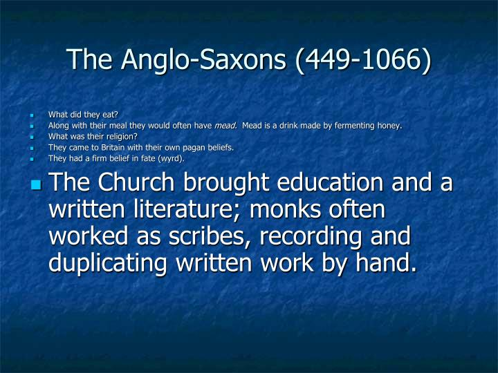 The Anglo-Saxons (449-1066)