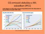 co 2 emisszi alakul sa a xxi s z zadban ipcc