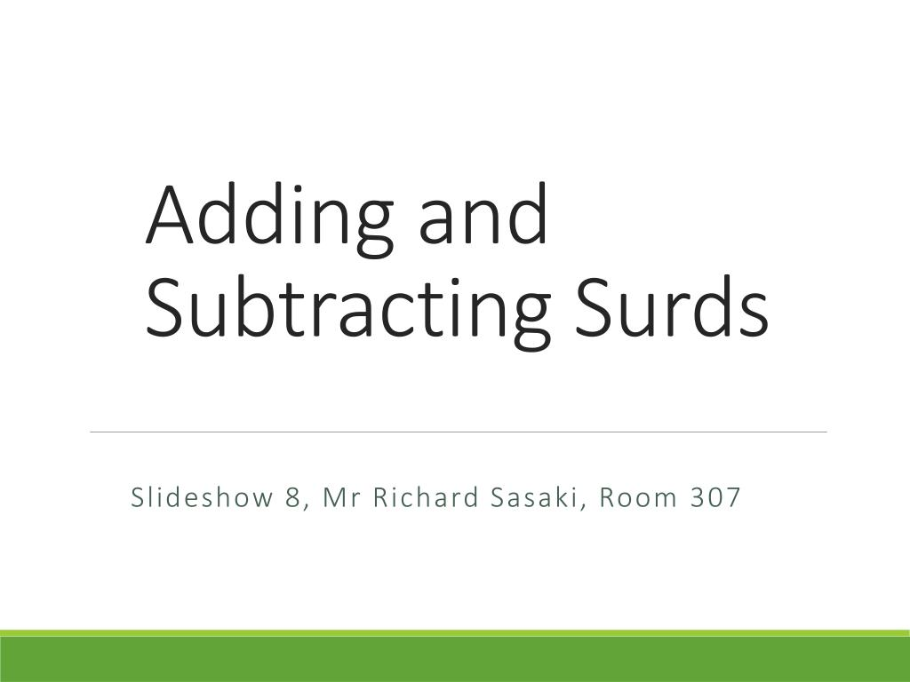 Ppt Adding And Subtracting Surds Powerpoint Presentation Id2075990