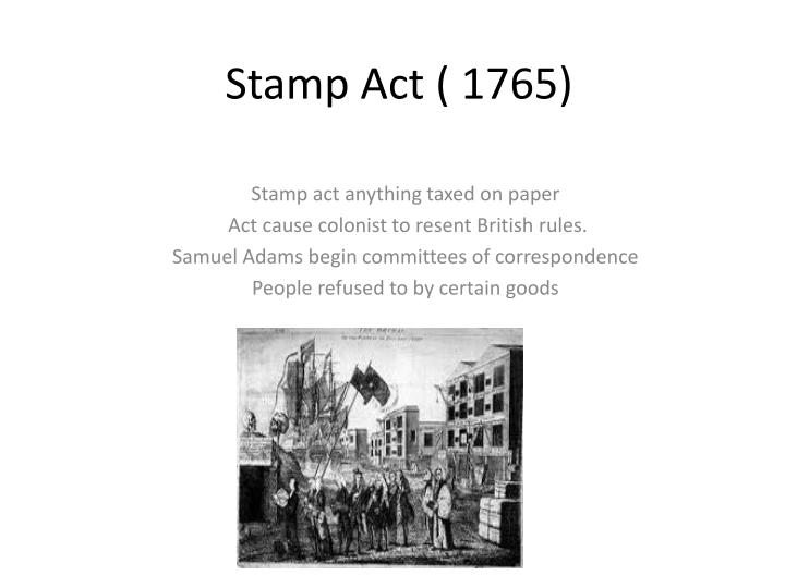 Stamp Act ( 1765)