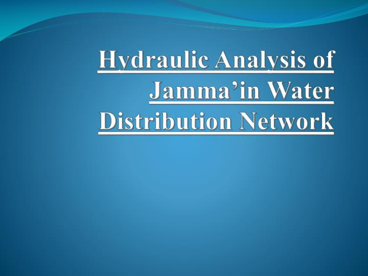 hydraulic analysis of jamma in water distribution network n.