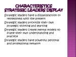 characteristics strategic leaders displa y
